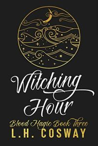 Witching Hour by L.H. Cosway
