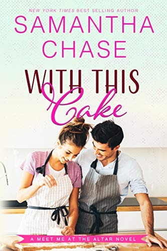 With This Cake by Samantha Chase