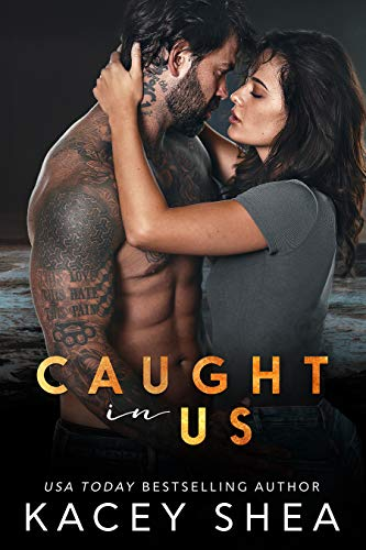 Caught in Us by Kacey Shea
