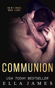 Communion by Ella James