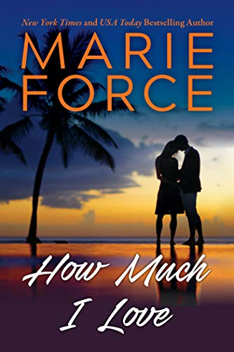 How Much I Love by Marie Force