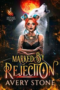 Marked By Rejection by Avery Stone