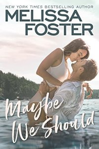 Maybe We Should by Melissa Foster