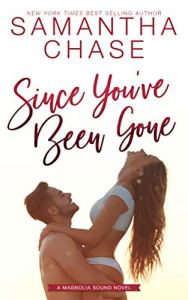 Since You've Been Gone by Samantha Chase