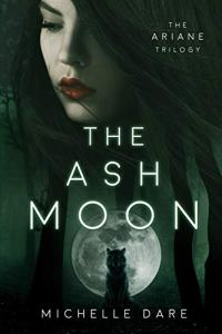 The Ash Moon by Michelle Dare