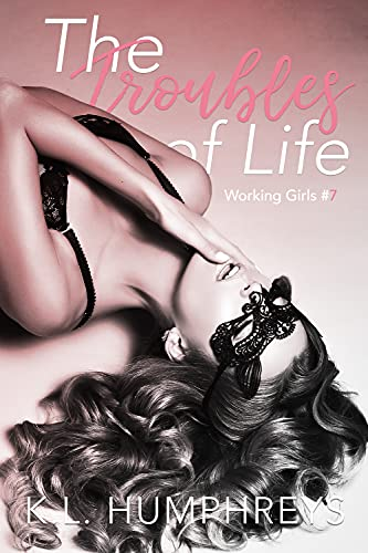 The Troubles of Life by K.L. Humphreys
