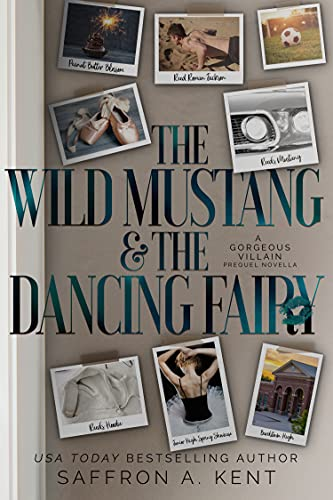 The Wild Mustang & The Dancing Fairy by Saffron A. Kent