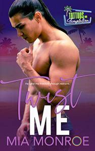 Twist Me by Mia Monroe