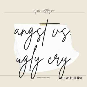 angst vs. ugly cry