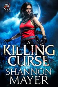 A Killing Curse by Shannon Mayer