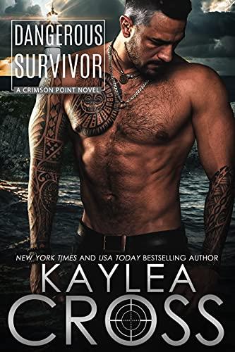 Dangerous Survivor by Kaylea Cross
