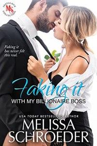 Faking It with my Billionaire Boss by Melissa Schroeder