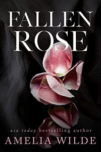Fallen Rose by Amelia Wilde