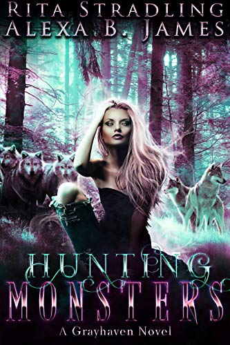 Hunting Monsters by Alexa B James