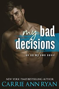My Bad Decisions by Carrie Ann Ryan