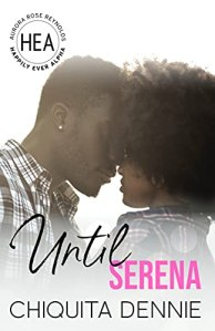 Until Serena by Chiquita Dennie