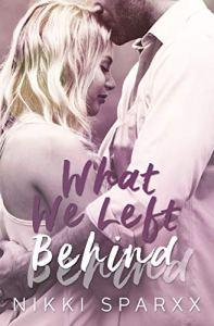 What We Left Behind by Nikki Sparxx