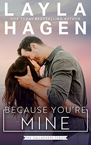 Because You're Mine by Layla Hagen