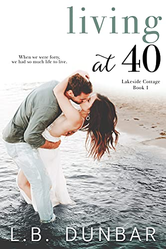 Living at 40 by L.B. Dunbar