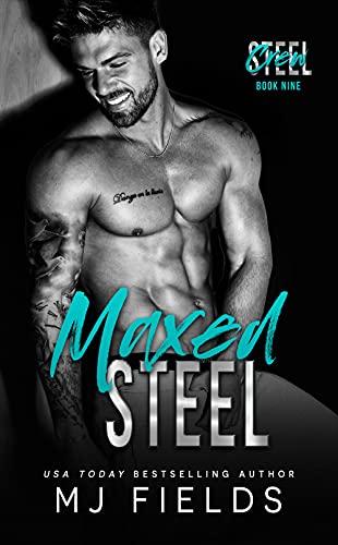 Maxed Steel by MJ Fields