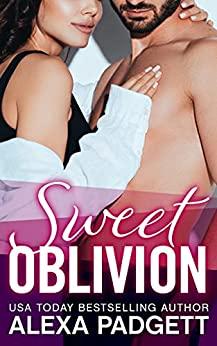 Sweet Oblivion by Alexa Padgett