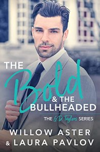 The Bold and the Bullheaded by Willow Aster