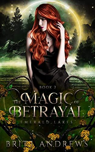The Magic of Betrayal by Britt Andrews