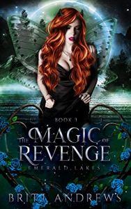 The Magic of Revenge by Britt Andrews