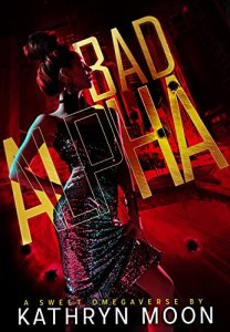 Bad Alpha by Kathryn Moon