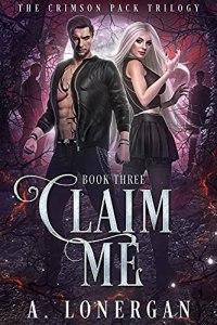 Claim Me by A. Lonergan