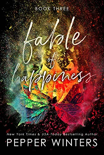 Fable of Happiness: Book Three by Pepper Winters