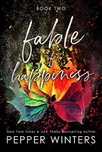 Fable of Happiness: Book Two by Pepper Winters