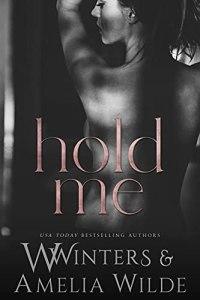 Hold Me by W. Winters & Amelia Wilde