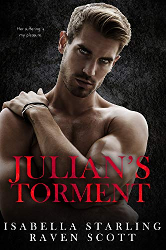 Julian's Torment by Isabella Starling