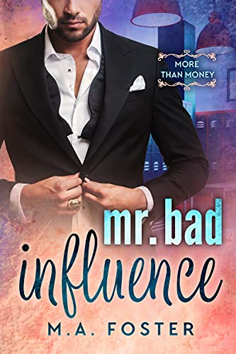 Mr. Bad Influence by M.A. Foster