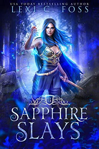 Sapphire Slays by Lexi C. Foss