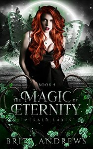 The Magic of Eternity by Britt Andrews