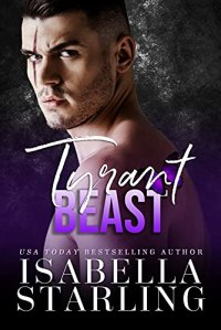 Tyrant Beast by Isabella Starling