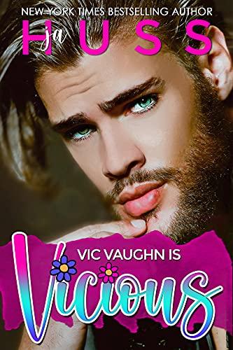 Vic Vaughn is Vicious by JA Huss