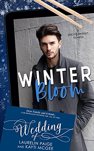 Winter Bloom (Dating Season Book 4) by Laurelin Paige & Kayti McGee