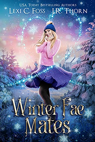 Winter Fae Mates by Lexi C. Foss