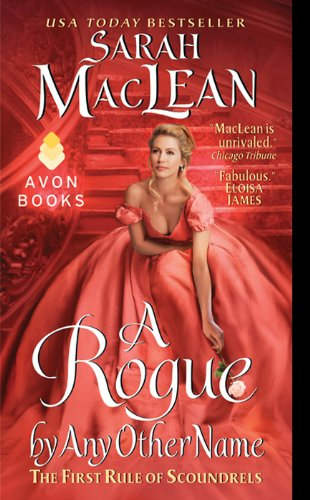 A Rogue by Any Other Name (The Rules of Scoundrels #1) by Sarah MacLean
