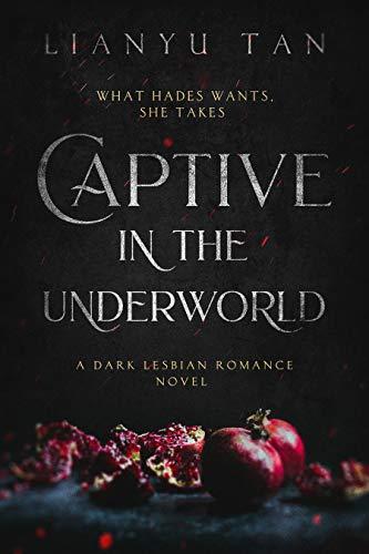 Captive in the Underworld by Lianyu Tan