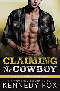 Claiming the Cowboy by Kennedy Fox