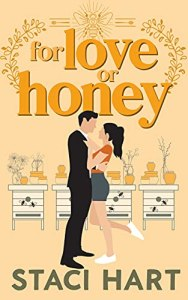 For Love Or Honey by Staci Hart