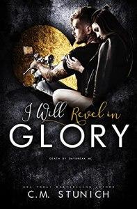 I Will Revel in Glory by C.M. Stunich