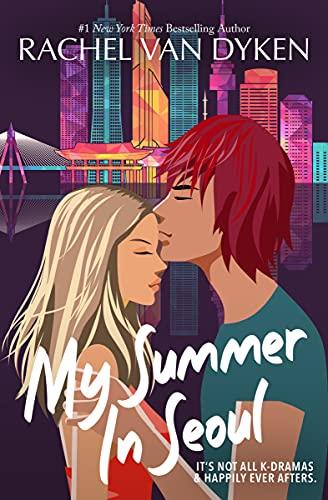My Summer In Seoul by Rachel Van Dyken