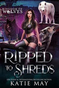 Ripped to Shreds by Katie May