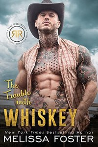 The Trouble with Whiskey by Melissa Foster
