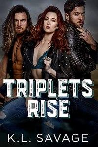 Triplets Rise by K.L. Savage